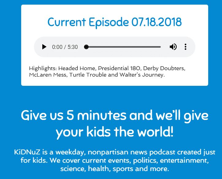 KiDNuZ is a weekday, nonpartisan news podcast created just for kids. We cover current events, politics, entertainment, science, health, sports and more.