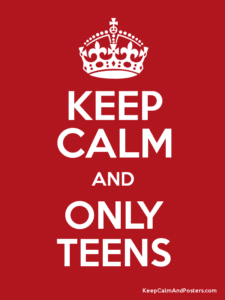 keep calm and only teens