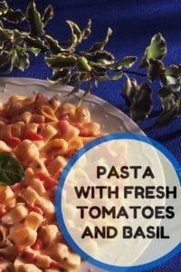 PASTA WITH FRESH TOMATOES AND BASIL VEGGIE